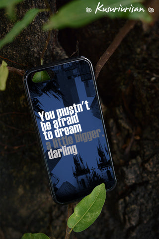 Inception you mustn't be afraid to dream a litter bigger,darling phone case