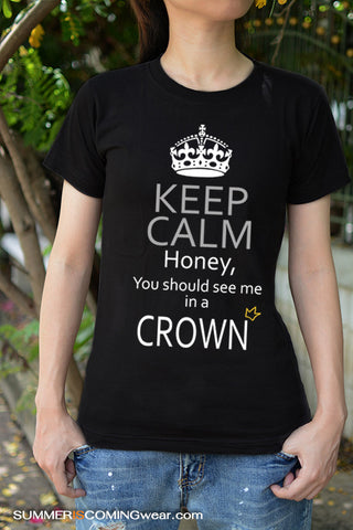 Moriarty Keep Calm Honey, you should see me in a crown T Shirt