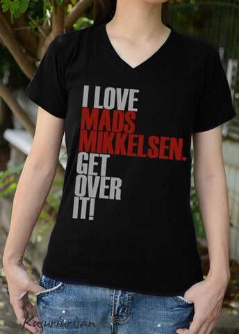 I love Mads Mikkelsen get over it t-shirt short sleeve