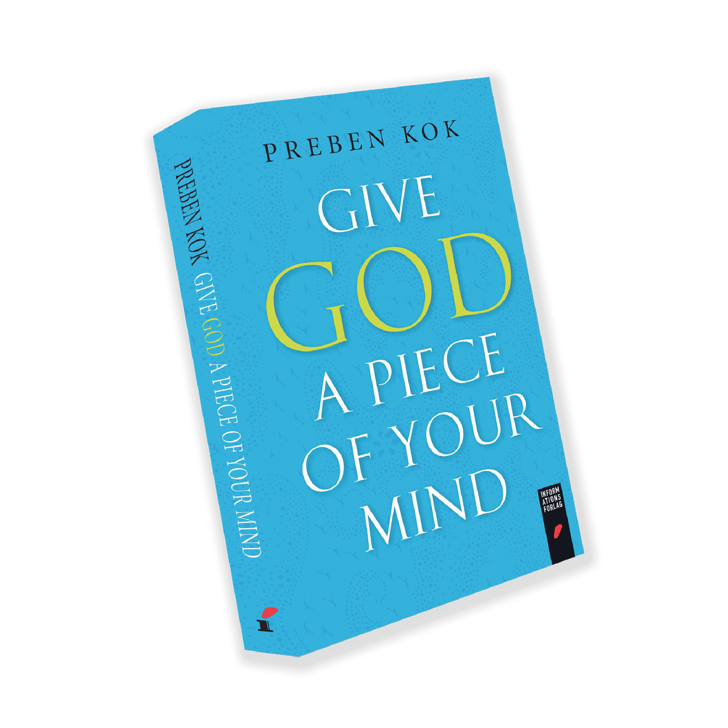 Give God A Piece Of Your Mind (Preben Kok)