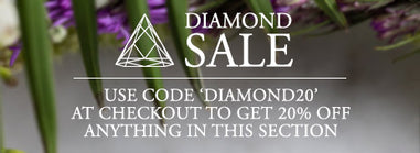 Diamond Sale - Use Code Diamond20 at checkout