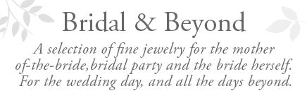 fine bridal jewelry for the wedding day and beyond