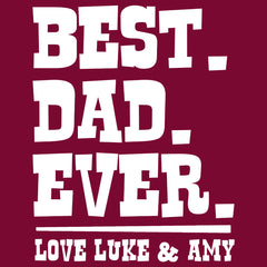 Best Dad Ever, Love...