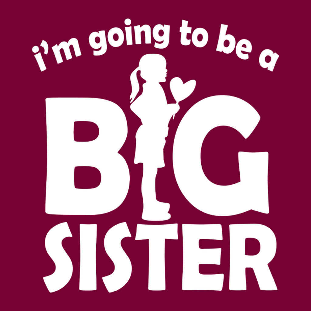 I'm Going To Be A Big Sister