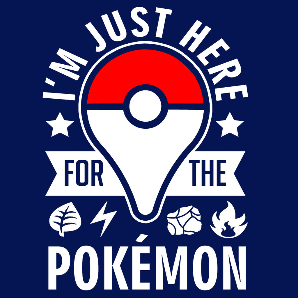 I'm Just Here For The Pokemon