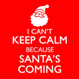 Keep calm Santa Coming