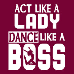 Act Like a Lady Dance Like a Boss