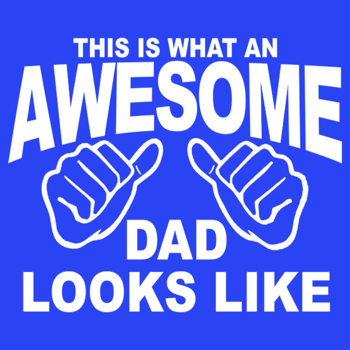 d0ed4216 This is What an Awesome Dad Looks Like – CENTRAL T-SHIRTS