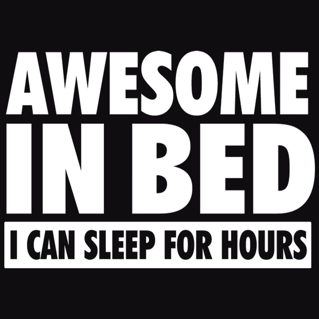 Awesome In Bed ... I Can Sleep For Hours