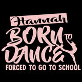 Born to Dance, Forced To Go To School