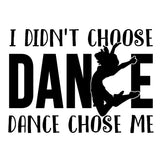 I Didn't Choose Dance, Dance Chose Me