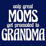 Only Great Moms Get Promoted To Grandma