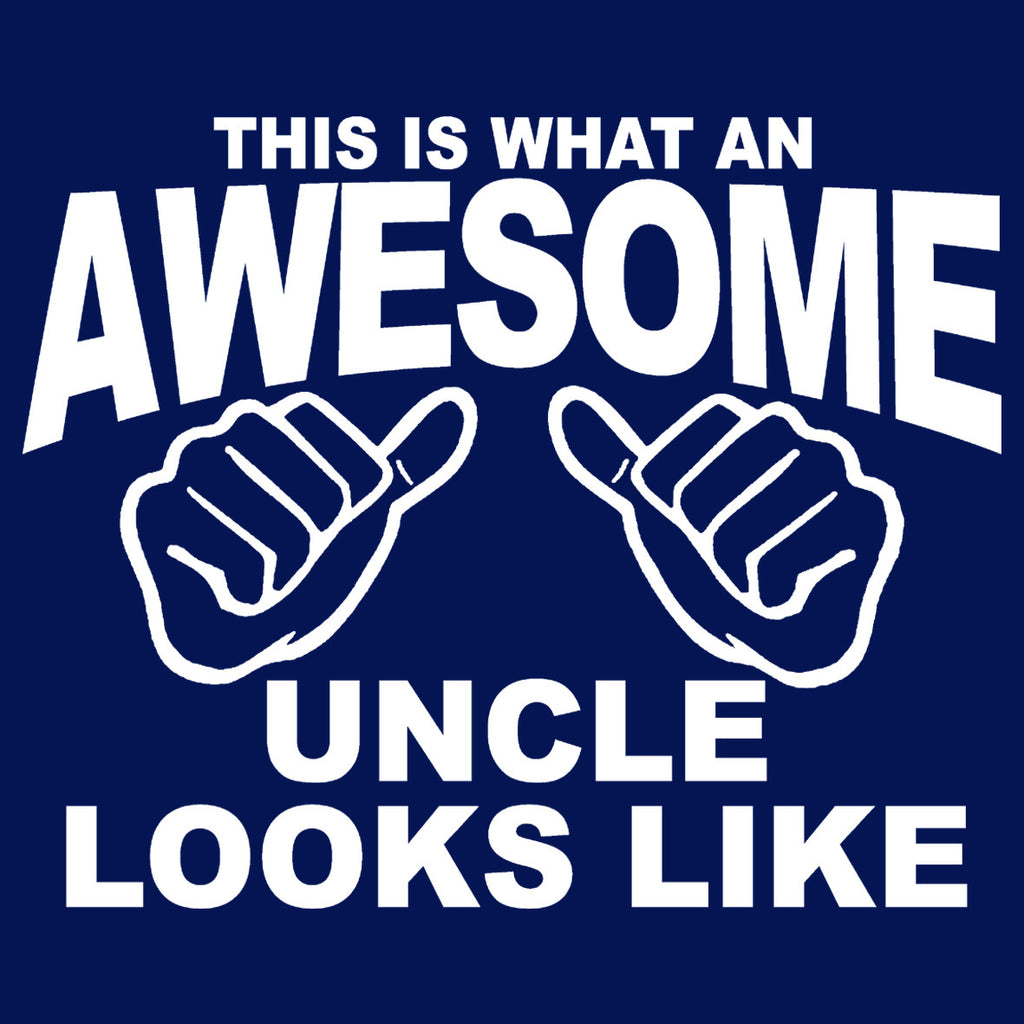 This is What An Awesome Uncle Looks Like