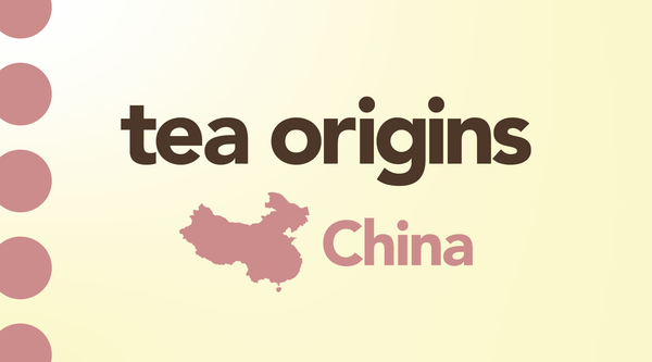 The History of Tea in China: Tea's Birthplace and Top Producer