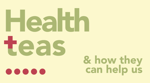 Health Teas & How They Can Help Us.
