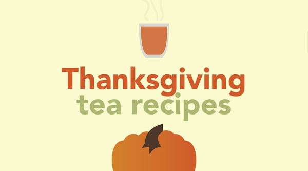 Tasty Teas For Your Thanksgiving Day!