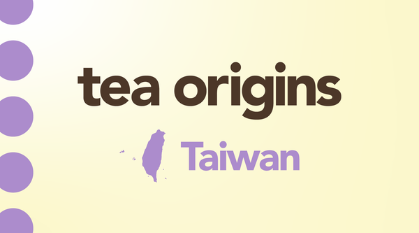 The History & Cultural Influence of Tea in Taiwan