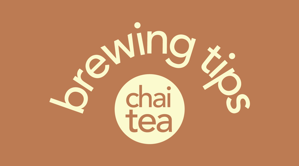 Tea Brewing 101: Chai Tea
