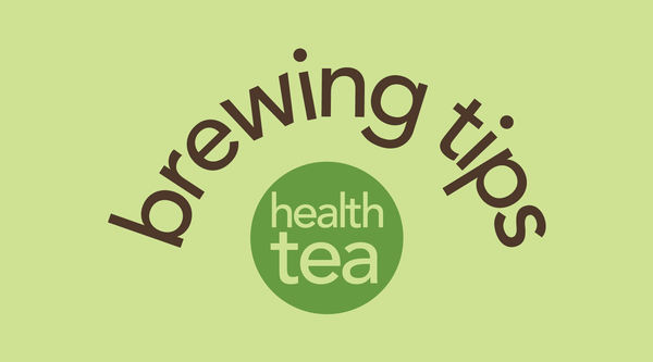 Tea Brewing 101: Health Tea