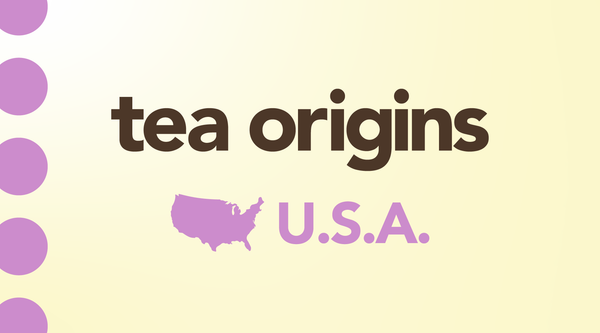 How Tea Evolved in America & What It Truly Means to Buy Tea Local
