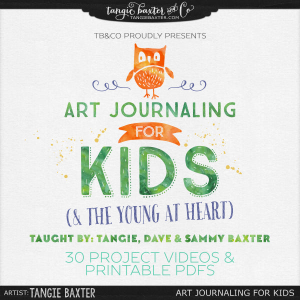 Art Journaling for Kids by Tangie Baxter