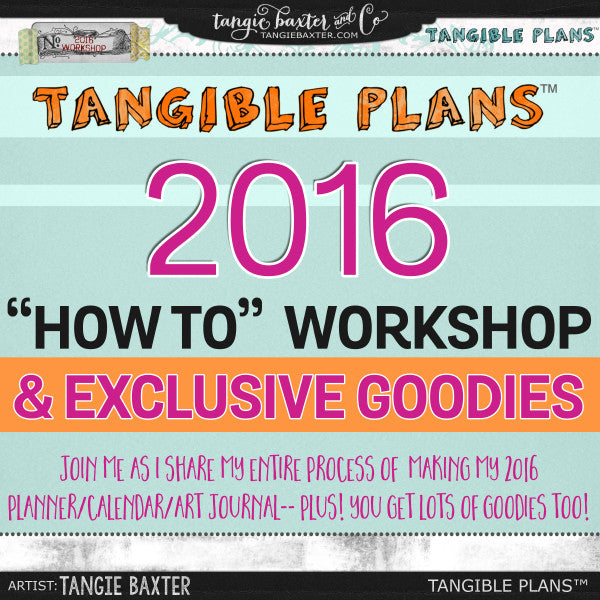 "**PRE-SALE** Tangible Plans™ 2016 ""How To"" Workshop & Exclusive 2016 Packages"