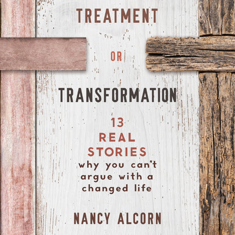 Treatment or Transformation: 13 Real Stories Why You Can't Argue With a Changed Life Audio Book