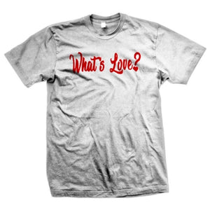 What's Love? T-Shirt