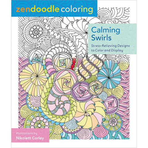 Zendoodle Coloring Calming Swirls Coloring Book St Martin S Books