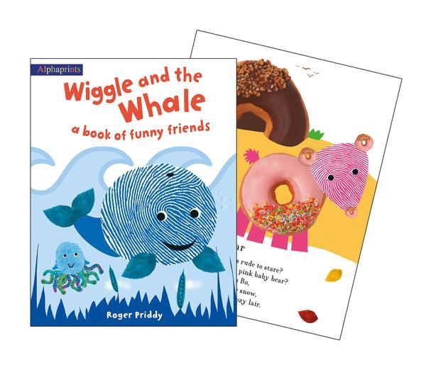 Alphaprints Wiggle and Whale, a Book Of Funny Friends