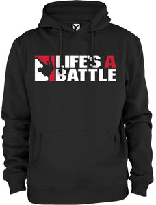 LIFE'S A BATTLE HOODIE