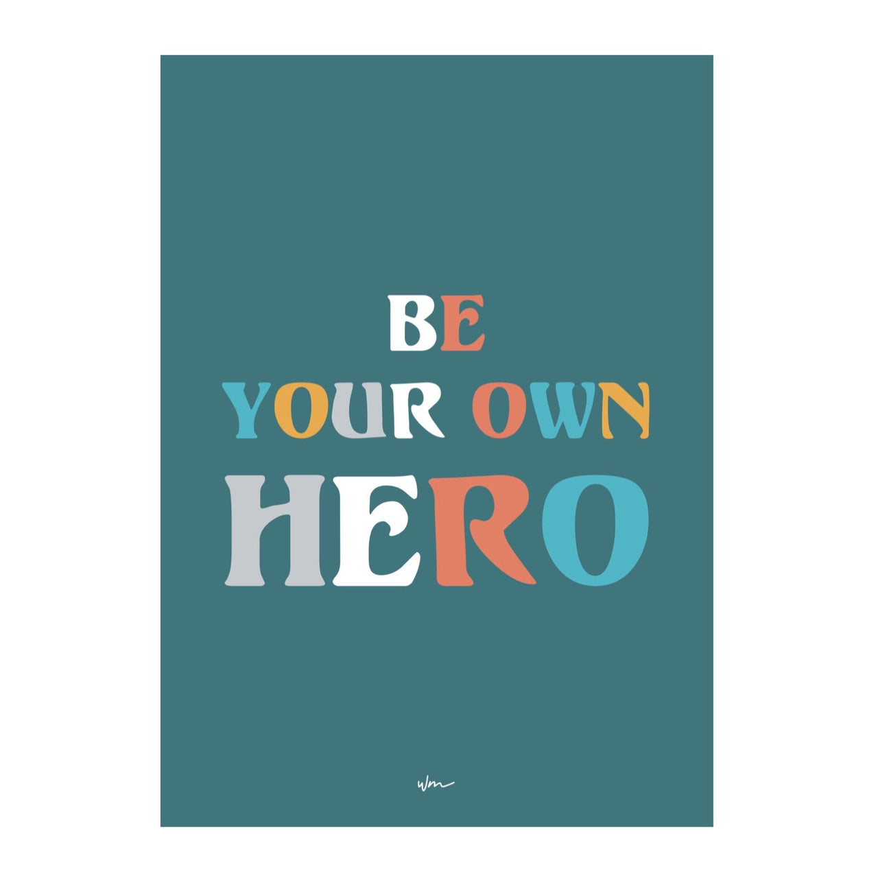 """Be your own Hero"" poster decal - several colours"
