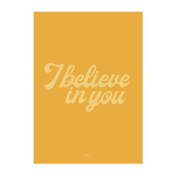 """I believe in you"" poster decal - several colours"
