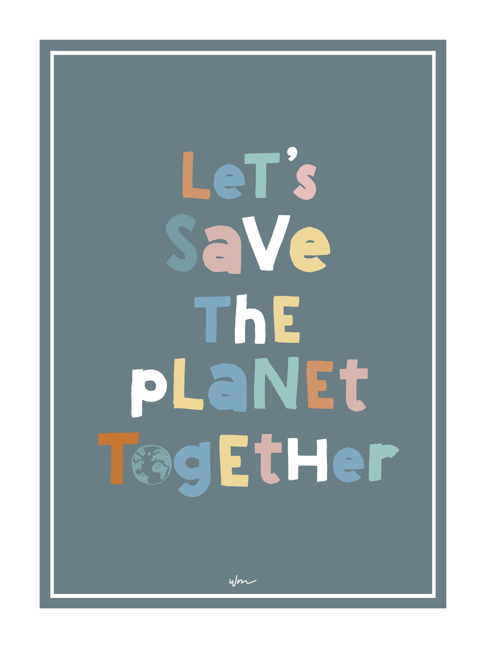 Let's save the world poster decal - Several Colours