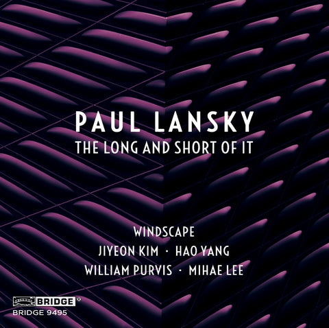 Paul Lansky: The Long and Short of It <br> BRIDGE 9495
