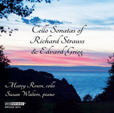 Cello Sonatas of Richard Strauss & Edvard Grieg <br> Marcy Rosen, cello <br> BRIDGE 9512