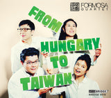 Formosa Quartet: From Hungary to Taiwan <br> BRIDGE 9519