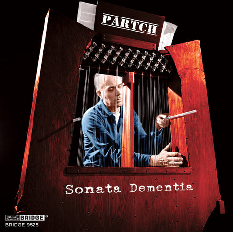 PARTCH: Harry Partch <br> Sonata Dementia <br> BRIDGE 9525