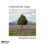 Christopher Stark: Seasonal Music <br> BRIDGE 9526