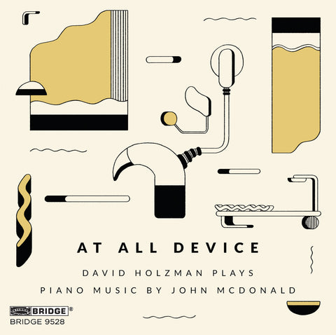 John McDonald: At All Device <br> David Holzman, piano <br> BRIDGE 9528