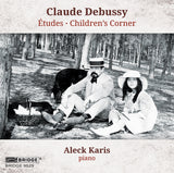 Debussy: Études, Children's Corner <br> Aleck Karis, piano <br> BRIDGE 9529