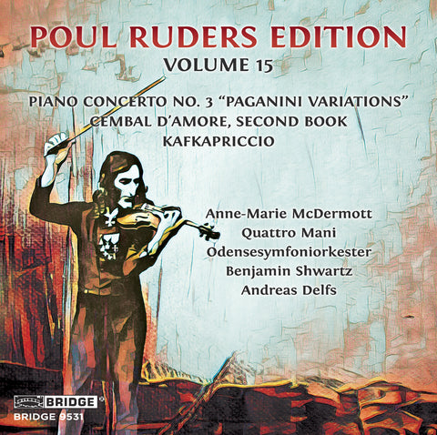 Poul Ruders, Vol. 15 <br> BRIDGE 9531