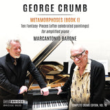 George Crumb Edition: Vol. 19 <br> Metamorphoses, Vol. 1 <br> Marcantonio Barone, piano <br> BRIDGE 9535