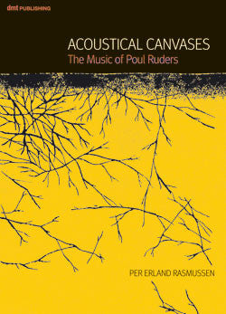 Acoustical Canvases: The Music of Poul Ruders