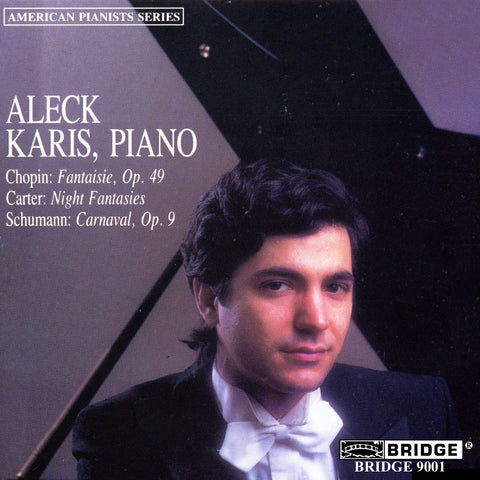 Music of Chopin, Carter and Schumann <br> Aleck Karis, piano <BR> BRIDGE 9001