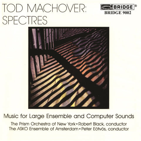 Tod Machover: Spectres <BR> BRIDGE 9002