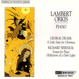 Music of Crumb and Wernick <br> Lambert Orkis, piano <BR> BRIDGE 9003