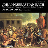 Music of Johann Sebastian Bach <br> Andrew Appel, harpsichord <BR> BRIDGE 9005