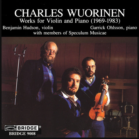 Charles Wuorinen <br> Works for violin and piano (1969-1983) <BR> BRIDGE 9008
