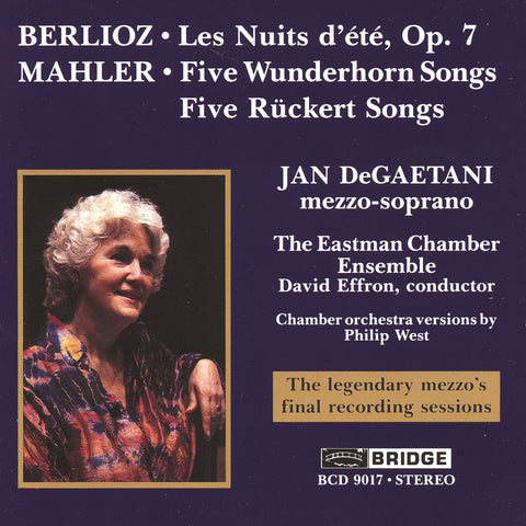 Songs of Mahler and Berlioz <br> Jan DeGaetani, mezzo-soprano <BR> BRIDGE 9017